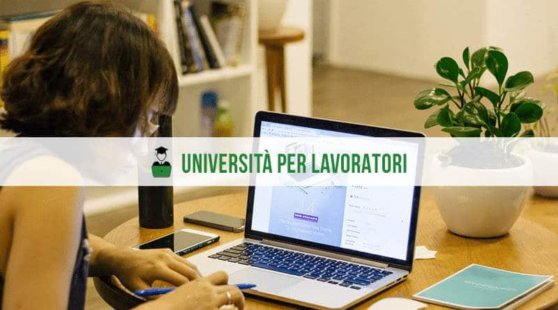 Riuscire a laurearsi lavorando: università per lavoratori